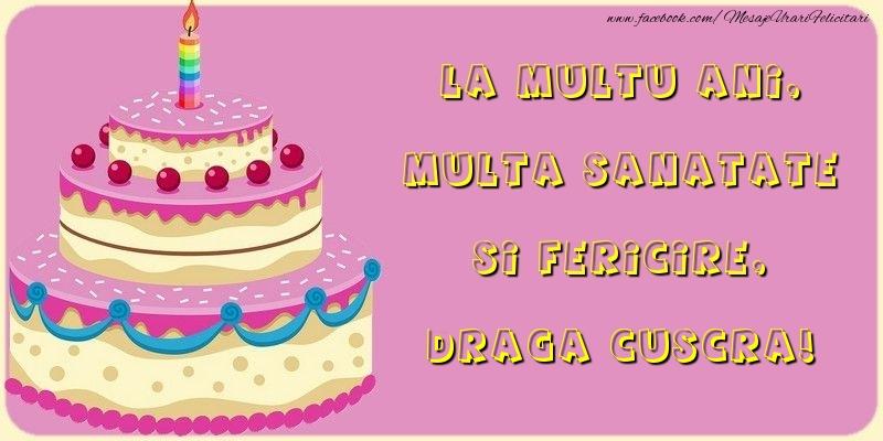 Felicitari de la multi ani pentru Cuscra - La multu ani, multa sanatate si fericire, draga cuscra
