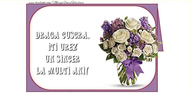 Felicitari de la multi ani pentru Cuscra - Iti urez un sincer La Multi Ani! draga cuscra