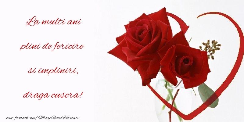 Felicitari de la multi ani pentru Cuscra - La multi ani plini de fericire si impliniri, draga cuscra