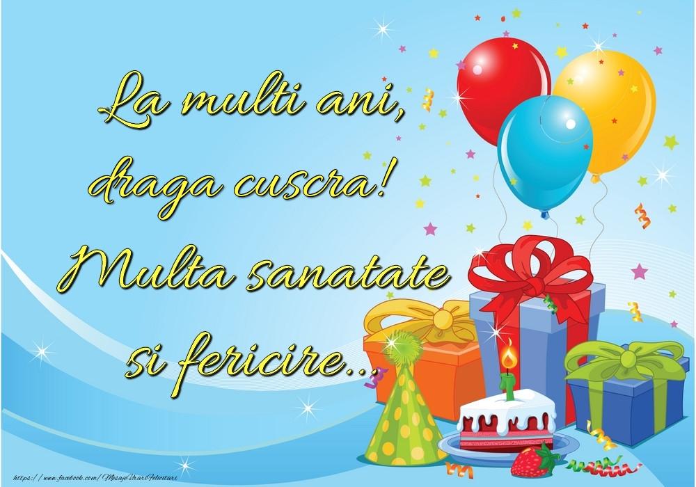 Felicitari de la multi ani pentru Cuscra - La mulți ani, draga cuscra! Multă sănătate și fericire...
