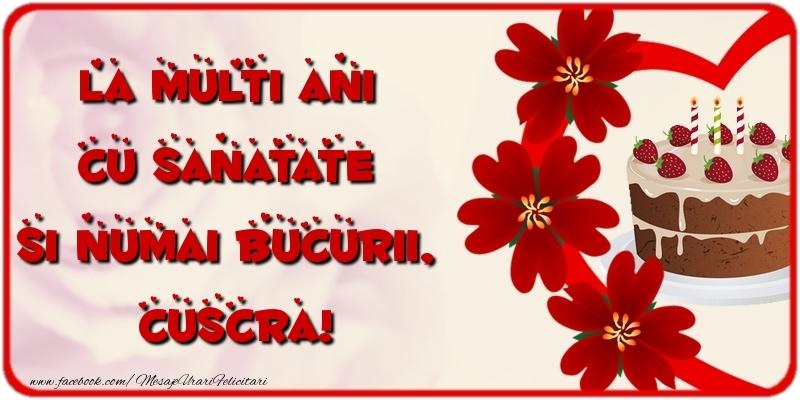 Felicitari de la multi ani pentru Cuscra - La multi ani cu sanatate si numai bucurii, cuscra