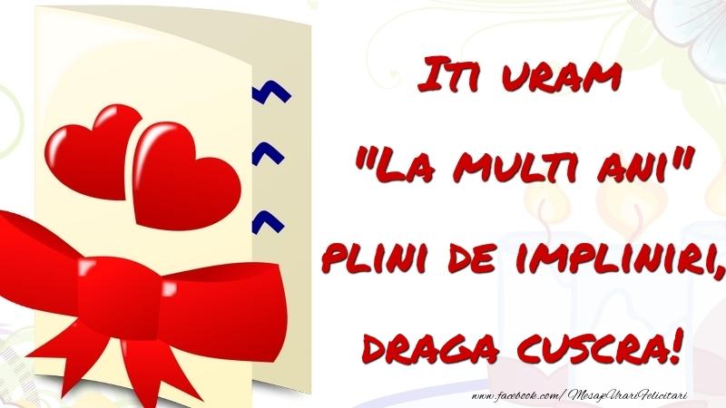 Felicitari de la multi ani pentru Cuscra - Iti uram