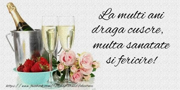 Felicitari de la multi ani pentru Cuscru - La multi ani draga cuscre Multa sanatate si fericire!