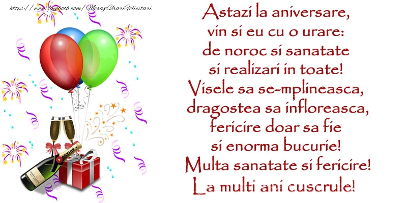 Felicitari de la multi ani pentru Cuscru - Astazi la aniversare,  vin si eu cu o urare:  de noroc si sanatate  ... Multa sanatate si fericire! La multi ani cuscrule!