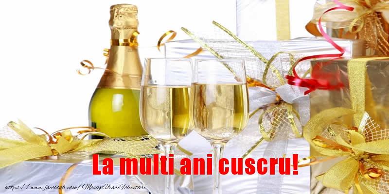 Felicitari de la multi ani pentru Cuscru - La multi ani cuscru!