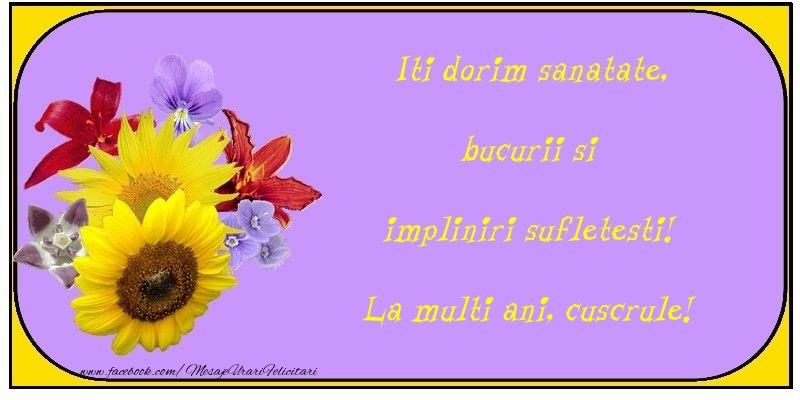 Felicitari de la multi ani pentru Cuscru - Iti dorim sanatate, bucurii si impliniri sufletesti! cuscrule