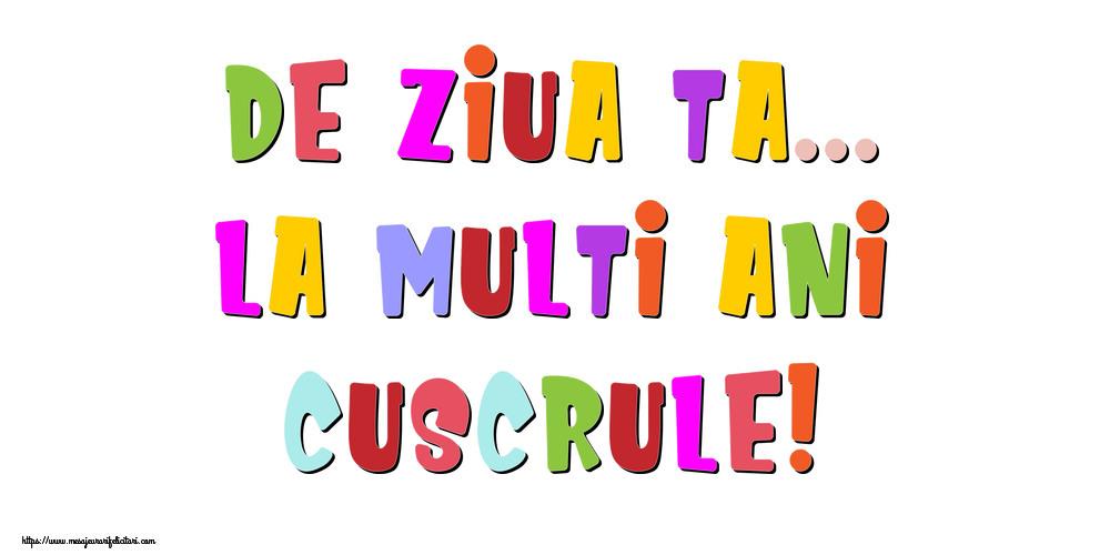 Felicitari de la multi ani pentru Cuscru - De ziua ta... La multi ani, cuscrule!