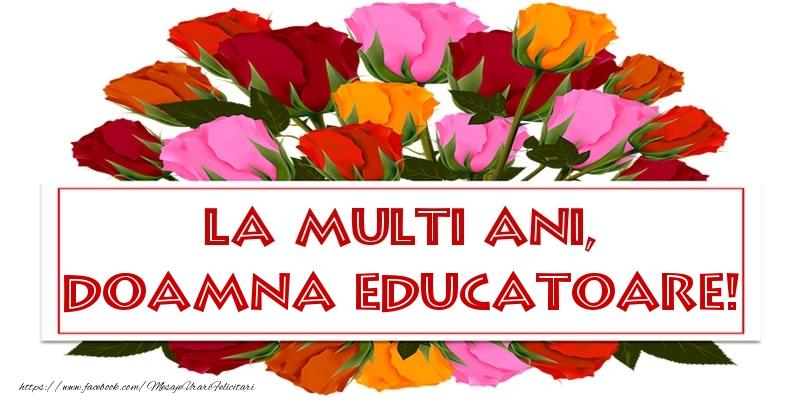 Felicitari de la multi ani pentru Educatoare - La multi ani, doamna educatoare!