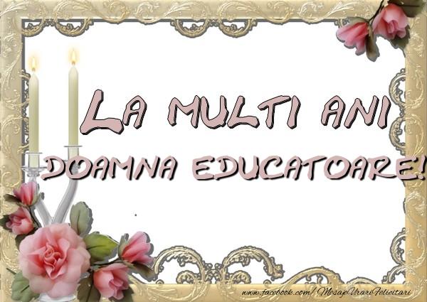 Felicitari de la multi ani pentru Educatoare - La multi ani doamna educatoare