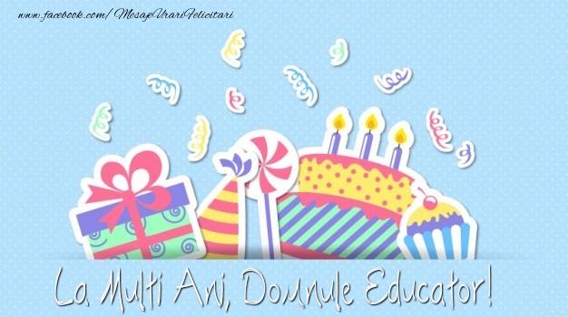 Felicitari de la multi ani pentru Educator - La multi ani, domnule educator!