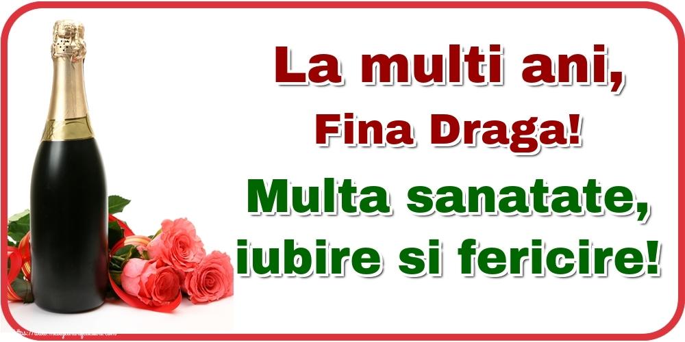 Felicitari de la multi ani pentru Fina - La multi ani, fina draga! Multa sanatate, iubire si fericire!