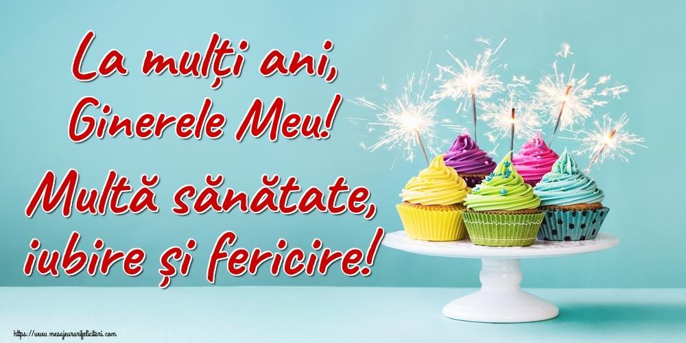Felicitari de la multi ani pentru Ginere - La mulți ani, ginerele meu! Multă sănătate, iubire și fericire!