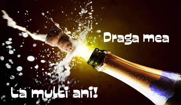 Felicitari de la multi ani pentru Iubita - Draga mea La multi ani!