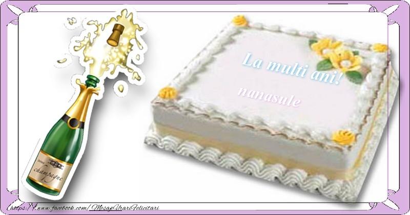 Felicitari de la multi ani pentru Nas - La multi ani, nanasule!