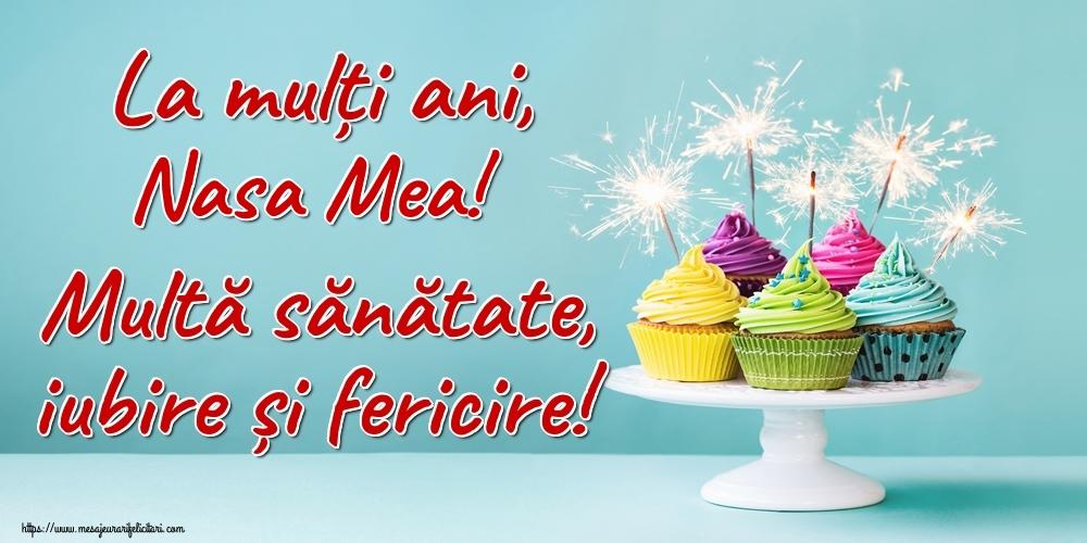 Felicitari de la multi ani pentru Nasa - La mulți ani, nasa mea! Multă sănătate, iubire și fericire!