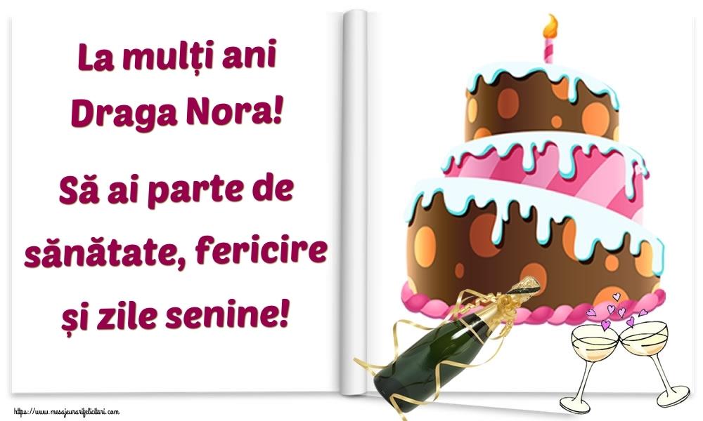Felicitari de la multi ani pentru Nora - La mulți ani draga nora! Să ai parte de sănătate, fericire și zile senine!