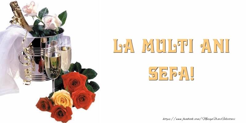 Felicitari de la multi ani pentru Sefa - La multi ani sefa!