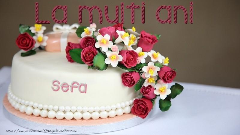 Felicitari de la multi ani pentru Sefa - La multi ani, sefa!