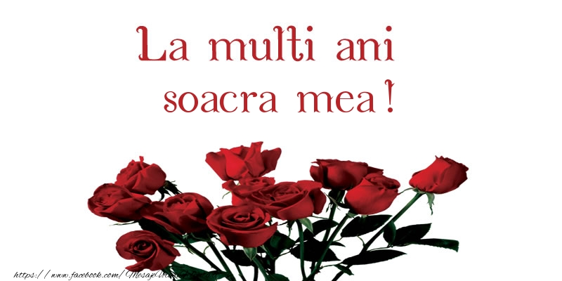 Felicitari de la multi ani pentru Soacra - La multi ani soacra mea!