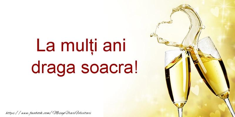 Felicitari de la multi ani pentru Soacra - La multi ani draga soacra!
