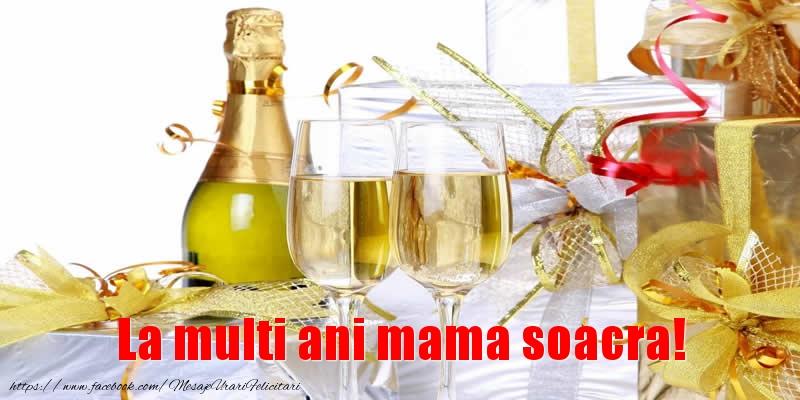 Felicitari de la multi ani pentru Soacra - La multi ani mama soacra!