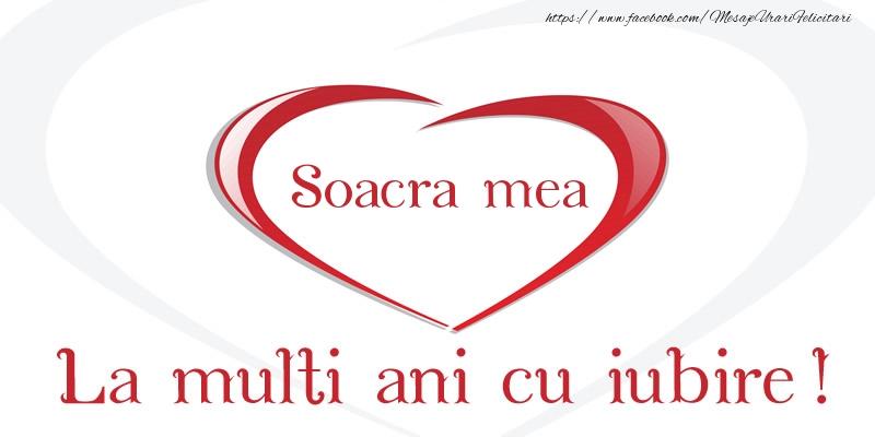 Felicitari de la multi ani pentru Soacra - Soacra mea La multi ani cu iubire!