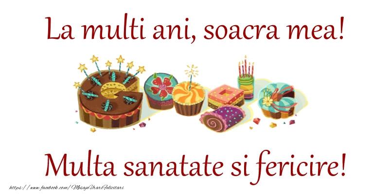 Felicitari de la multi ani pentru Soacra - La multi ani, soacra mea! Multa sanatate si fericire!