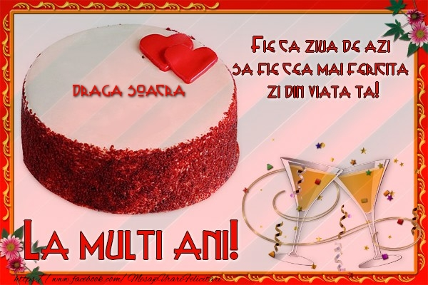 Felicitari de la multi ani pentru Soacra - La multi ani, draga soacra! Fie ca ziua de azi sa fie cea mai fericita  zi din viata ta!