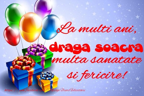 Felicitari de la multi ani pentru Soacra - La multi ani, draga soacra multa sanatate si fericire!