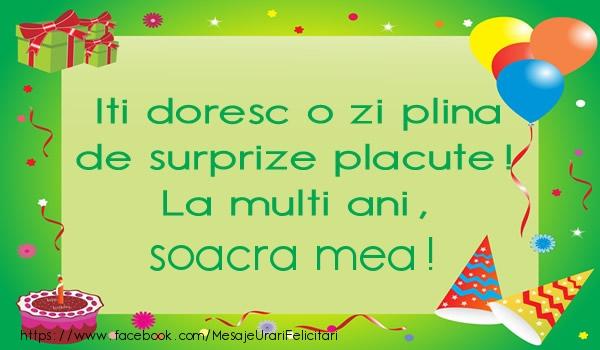 Felicitari de la multi ani pentru Soacra - Iti doresc o zi plina de surprize placute! La multi ani, soacra mea!