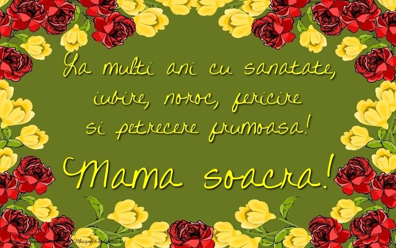 Felicitari de la multi ani pentru Soacra - La multi ani cu sanatate, iubire, noroc, fericire si petrecere frumoasa! mama soacra
