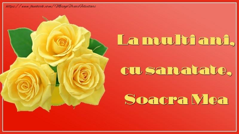 Felicitari de la multi ani pentru Soacra - La multi ani, cu sanatate, soacra mea