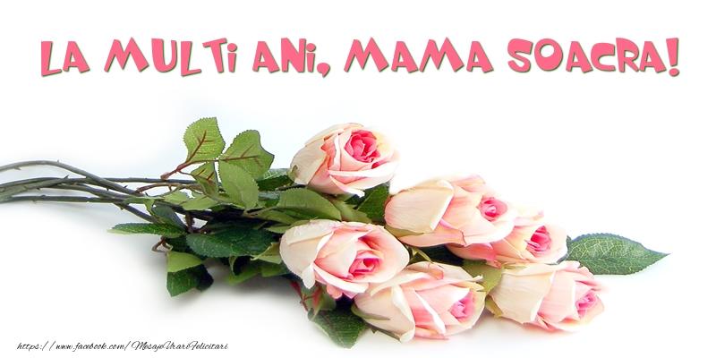 Felicitari de la multi ani pentru Soacra - Trandafiri: La multi ani, mama soacra!