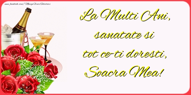 Felicitari de la multi ani pentru Soacra - La Multi Ani, sanatate si tot ce-ti doresti, soacra mea