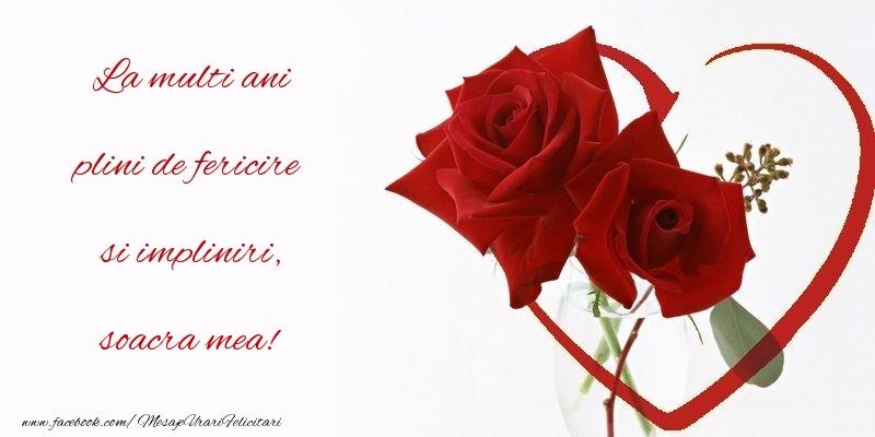 Felicitari de la multi ani pentru Soacra - La multi ani plini de fericire si impliniri, soacra mea