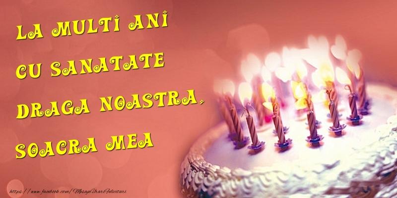 Felicitari de la multi ani pentru Soacra - La multi ani cu sanatate draga noastra, soacra mea