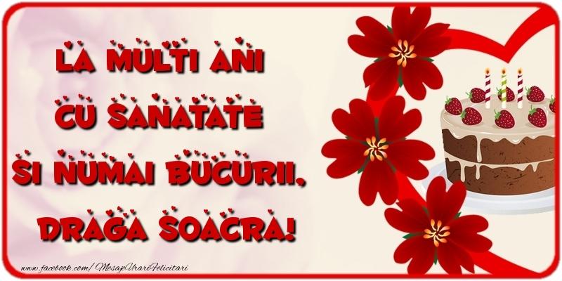 Felicitari de la multi ani pentru Soacra - La multi ani cu sanatate si numai bucurii, draga soacra