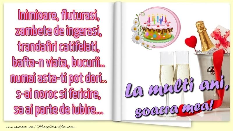 Felicitari de la multi ani pentru Soacra - Inimioare, fluturasi, zambete de ingerasi, trandafiri catifelati, bafta-n viata, bucurii.. numai asta-ti pot dori.. s-ai noroc si fericire, sa ai parte de iubire...La multi ani, soacra mea!