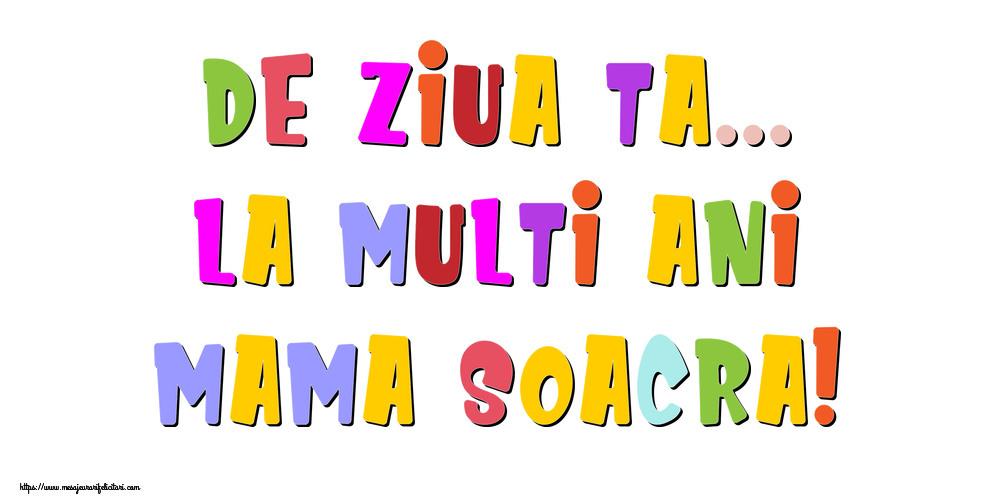 Felicitari de la multi ani pentru Soacra - De ziua ta... La multi ani, mama soacra!