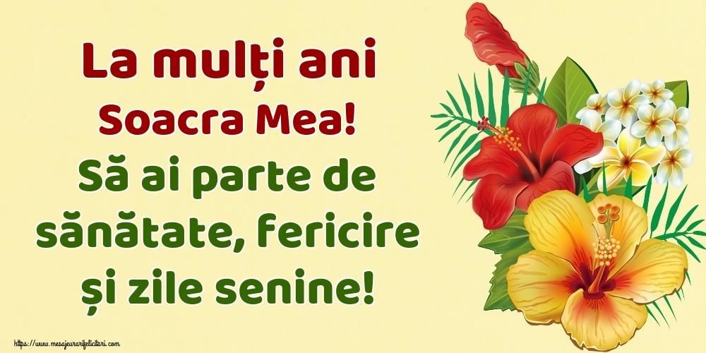 Felicitari de la multi ani pentru Soacra - La mulți ani soacra mea! Să ai parte de sănătate, fericire și zile senine!