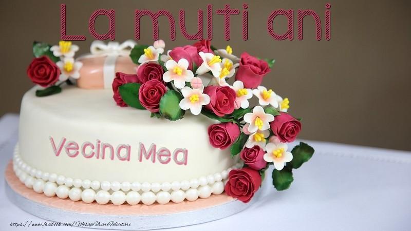 Felicitari de la multi ani pentru Vecina - La multi ani, vecina mea!