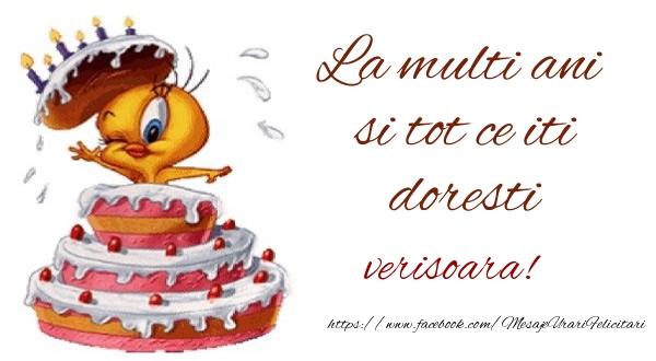 Felicitari de la multi ani pentru Verisoara - La multi ani si tot ce iti doresti verisoara!