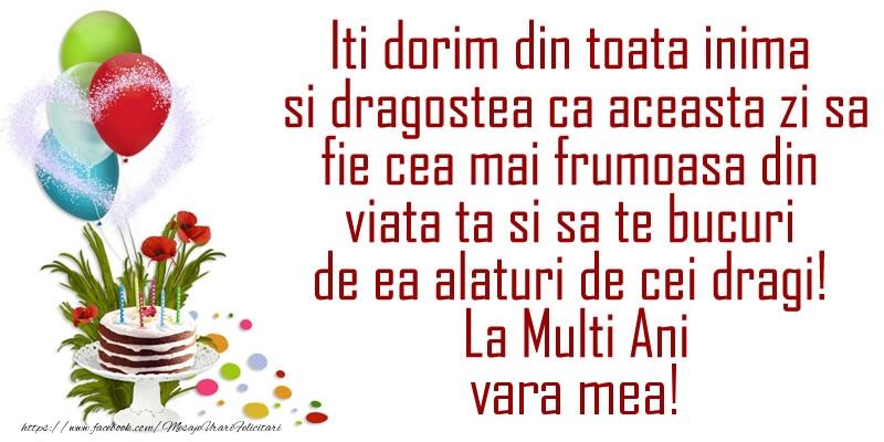Felicitari de la multi ani pentru Verisoara - Iti dorim din toata inima si dragostea ca aceasta zi sa fie cea mai frumoasa din viata ta ... La Multi Ani vara mea!