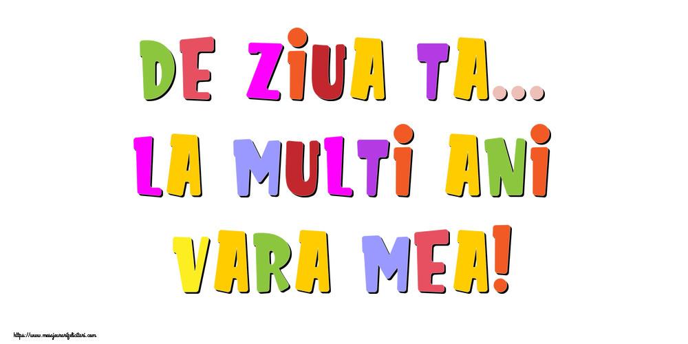 Felicitari de la multi ani pentru Verisoara - De ziua ta... La multi ani, vara mea!