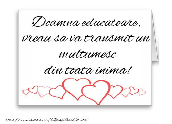 Felicitari de multumire pentru Educatoare - Doamna educatoare, vreau sa va transmit un multumesc din toata inima!