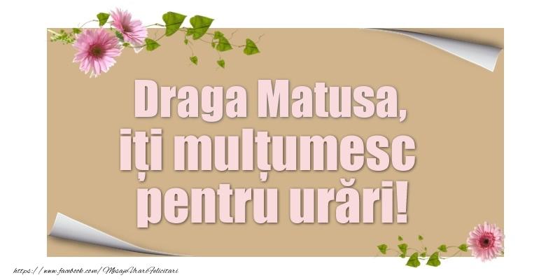 Felicitari de multumire pentru Matusa - Draga matusa, iți mulțumesc pentru urări!