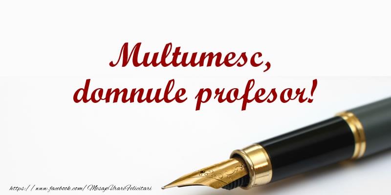 Felicitari de multumire pentru Profesor - Multumesc, domnule profesor!