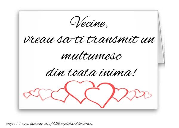 Felicitari de multumire pentru Vecin - Vecine, vreau sa-ti transmit un multumesc din toata inima!