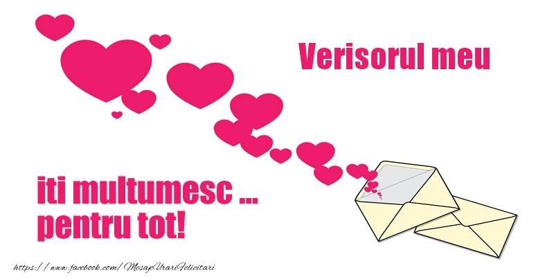 Felicitari de multumire pentru Verisor - Verisorul meu iti multumesc ... pentru tot!