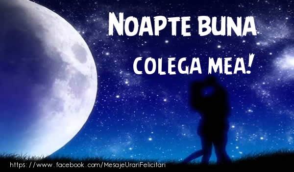 Felicitari de noapte buna pentru Colega - Noapte buna colega mea!